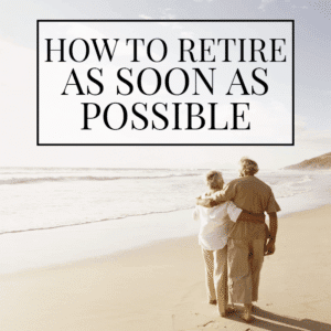 How to Retire as Soon as Possible