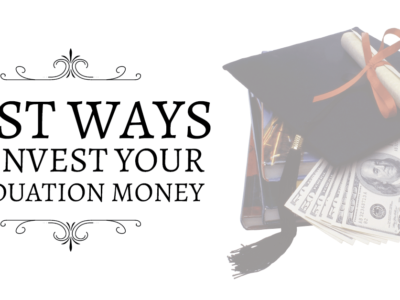 Best Ways To Save or Invest Your Graduation Money