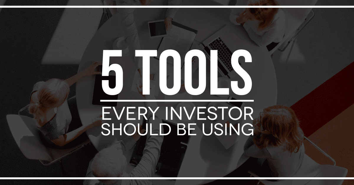 5 Tools Every Investor Should Use
