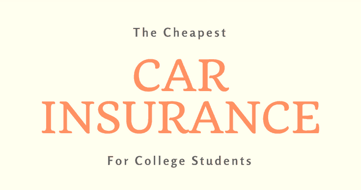 Cheapest Auto Insurance >> The Cheapest Car Insurance For College Students