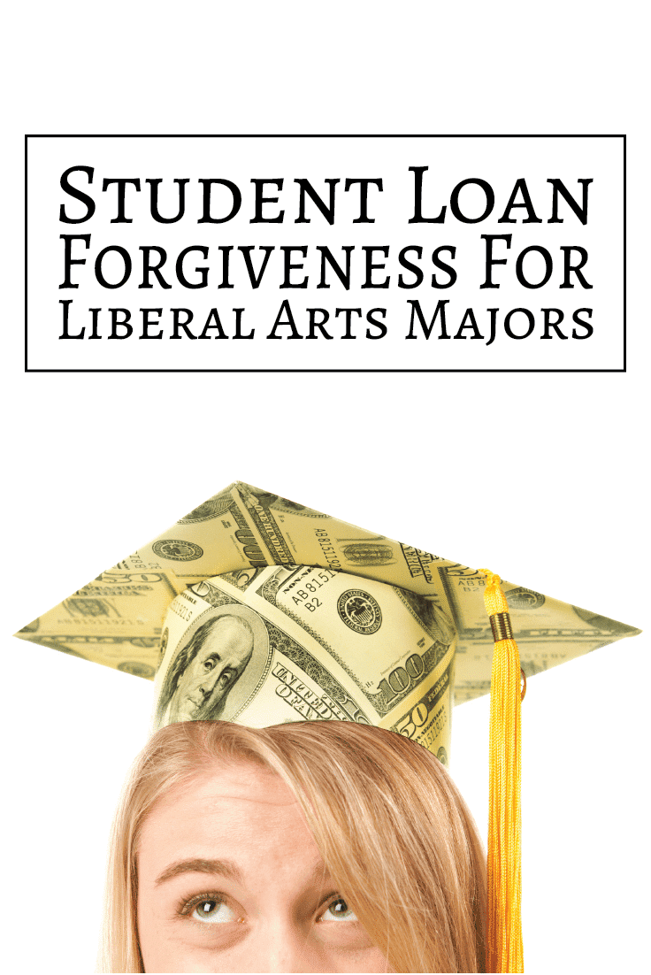 Student Loan Forgiveness For Liberal Art Majors