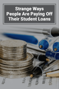 Strange Ways People Are Paying Off Student Loans