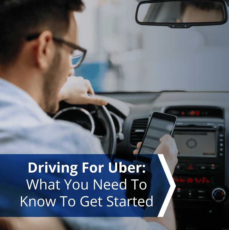 Driving For Uber: What You Need To Know To Get Started