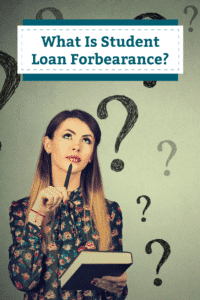 What Is Student Loan Forbearance and Should You Consider It?