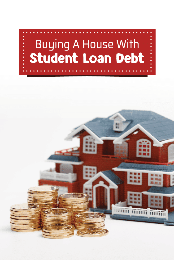 Buying a Home When You Have Student Loans