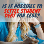 Is It Possible to Settle Student Debt for Less?