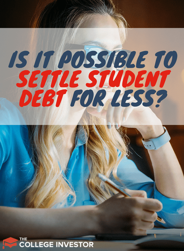 Is It Possible To Settle Student Debt For Less Than You Owe?
