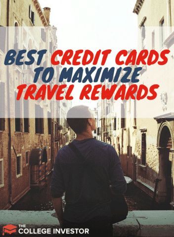 We break down the best credit cards that allow you to maximize credit card travel rewards so you can get the most of your spend.