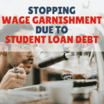 Can I Stop Wage Garnishment Due To My Student Debt?