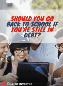 Should You Go Back To School If You're Still In Debt?