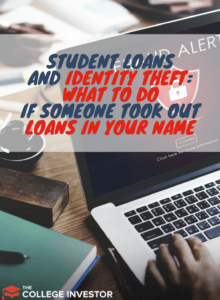 Student Loans And Identity Theft: What To Do If Someone Took Out Loans In Your Name