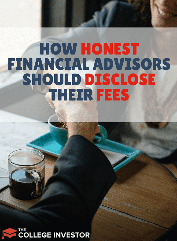How Honest Financial Advisors Should Disclose Their Fees