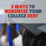 3 Ways To Minimize Your College Debt