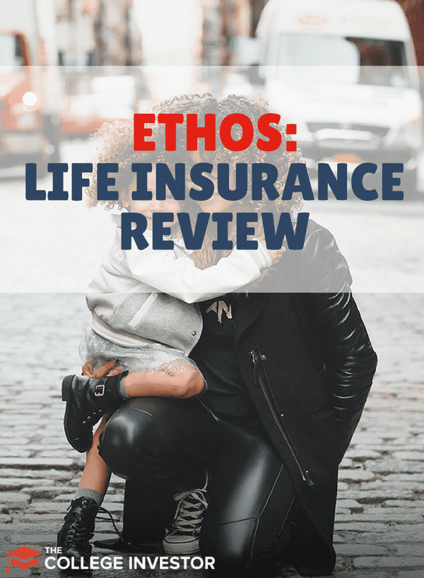 Ethos Life Insurance Review – Online Term Life Insurance