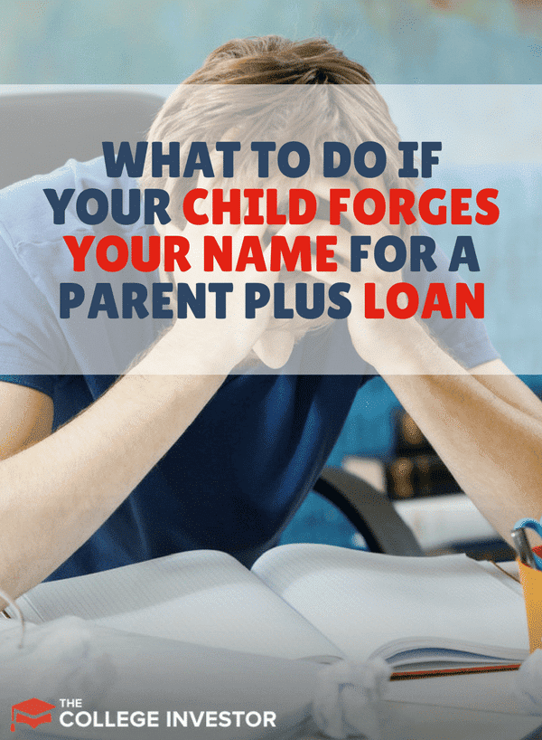 It's the worst scenario - your child forges your name and takes out a Parent PLUS student loan in your name. Now, you're stuck with the bill, or you have to file a police report against your child. What are your options?