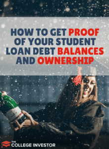How To Get Proof Of Your Student Loan Debt Balances And Ownership