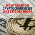 How Taxes On Cryptocurrencies Like Bitcoin Work
