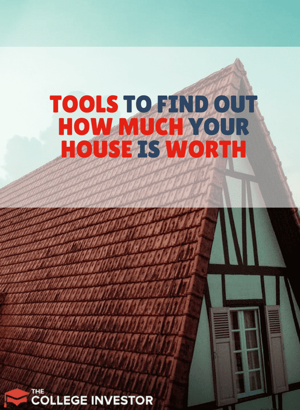 Tools To Find Out How Much Your House Is Worth