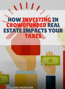 How Investing In Crowdfunded Real Estate Impacts Your Taxes