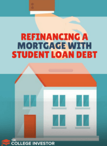 Refinancing A Mortgage With Student Loan Debt