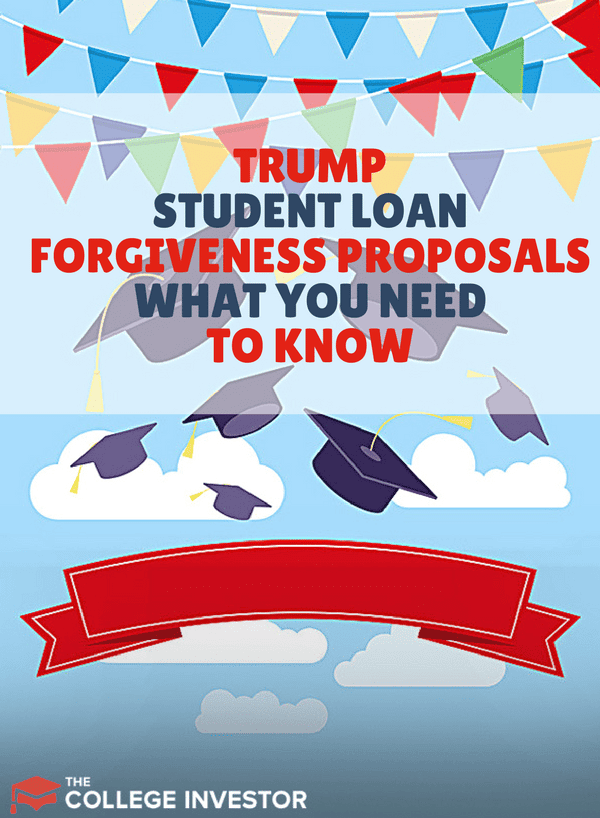 President Trump and Betsy DeVos have made various proposals and changes that impact student loan forgiveness. Here's what you need to know about Trump student loan forgiveness changes.