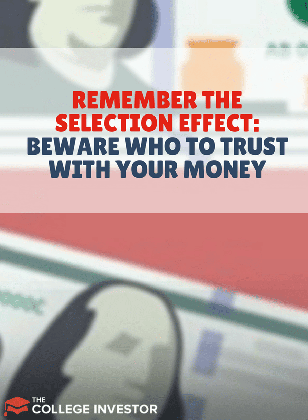 The selection effect can negatively affect your personal finance situation. Make sure you are aware of bias and don't trust the wrong group of people. Here's what you should know.