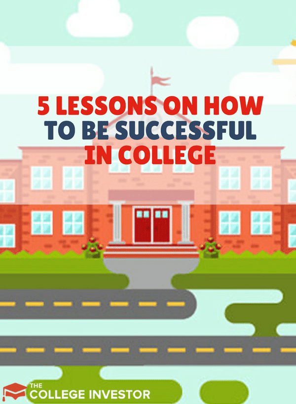 5 Lessons On How To Be Successful In College