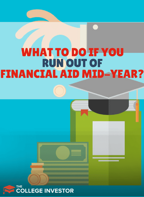 What to Do If You Run Out of Financial Aid Mid-Year