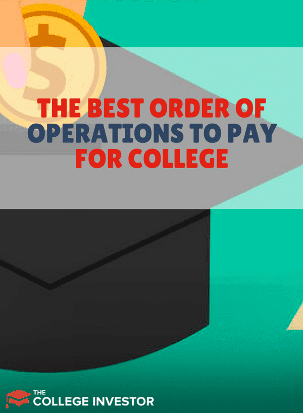 How To Pay For College: The Best Order Of Operations