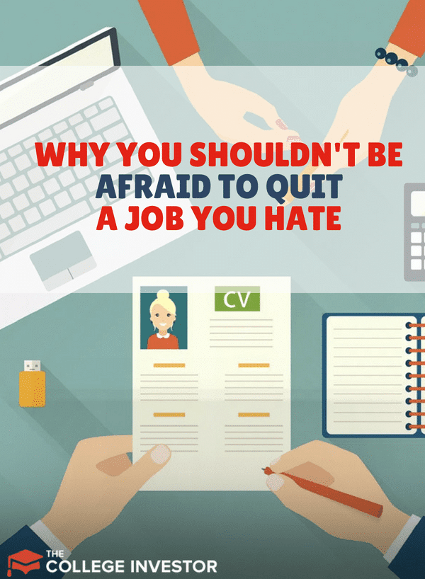 Why You Really Shouldn't Be Afraid to Quit a Job You Hate