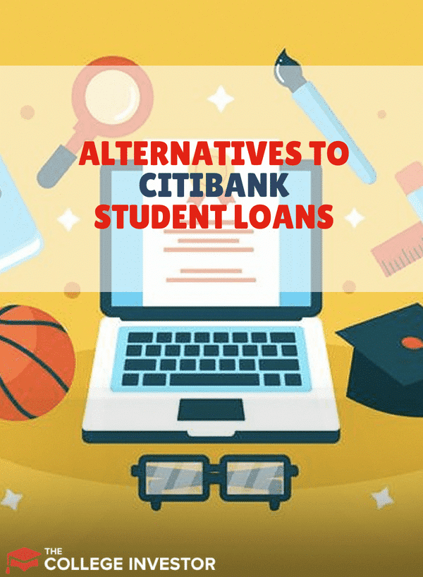 If you're looking for some popular alternatives to Citibank student loans, here are some! Also, here's how to find your loan servicer.