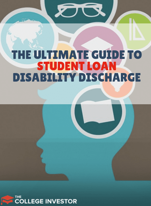 The Ultimate Guide to Student Loan Disability Discharge