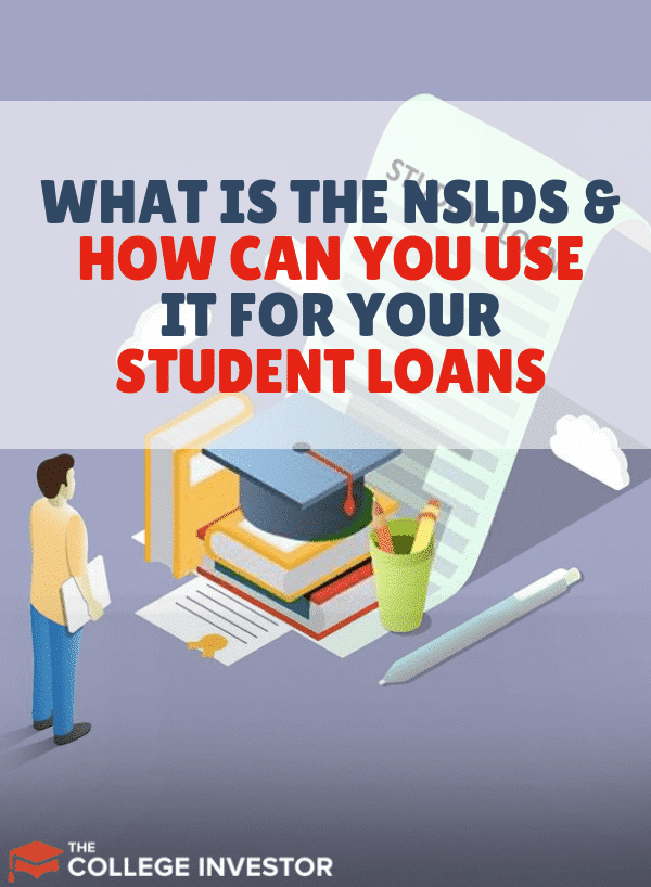 What Is NSLDS and How Can You Use It for Your Student Loans?