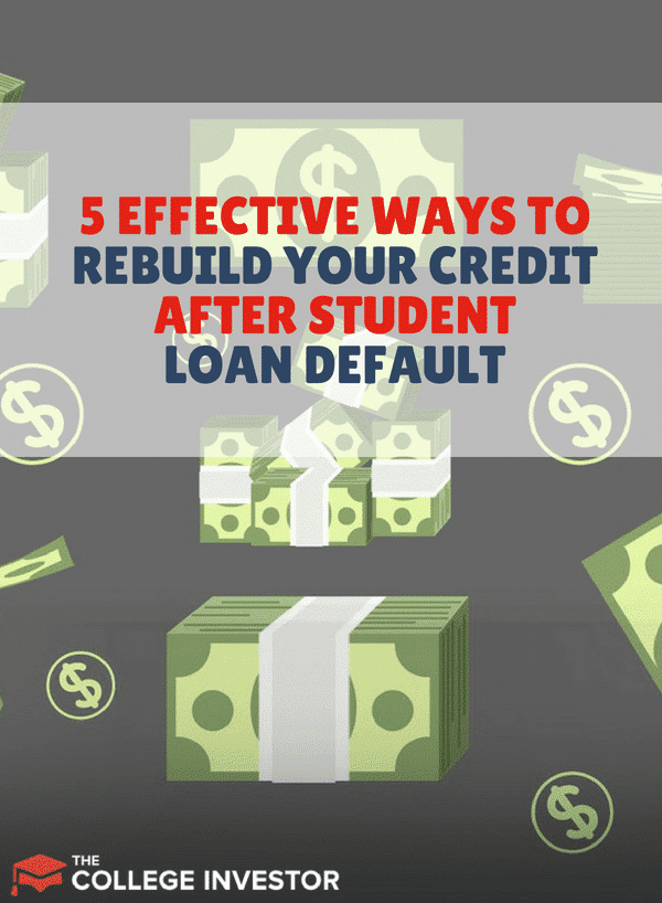 5 Valid Ways to Rebuild Credit After Student Loan Default