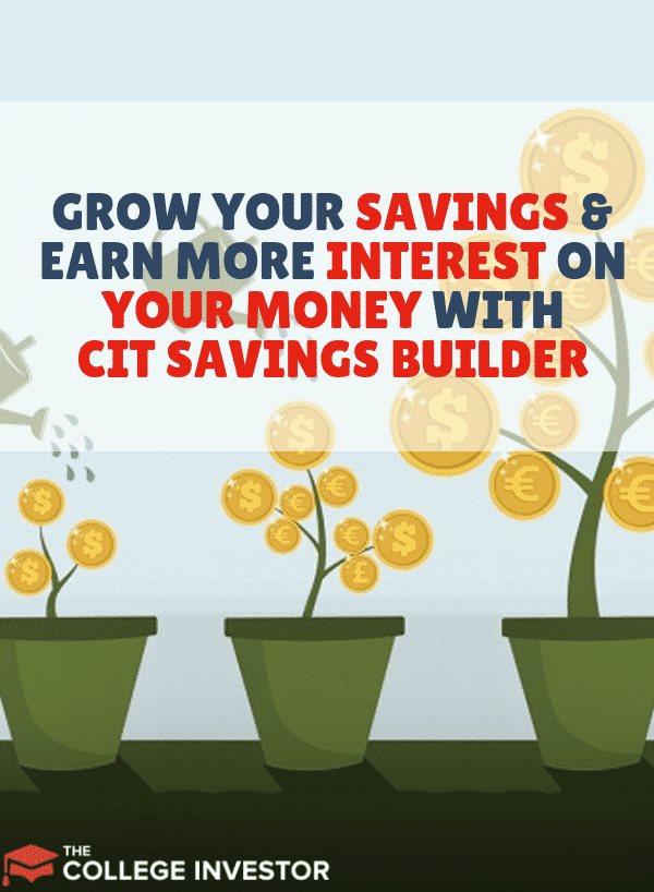Grow Your Savings And Earn More Interest With CIT Savings Builder