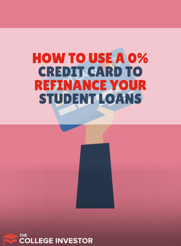 How to Use a 0% Credit Card to Refinance Your Student Loans
