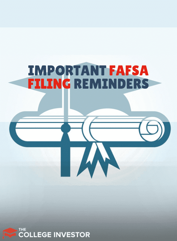 There are some important reminders when it comes to FAFSA filing. Read them here and remember them when you're preparing your FAFSA.