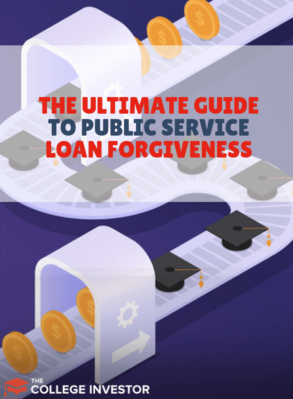 The Ultimate Guide to Public Service Loan Forgiveness