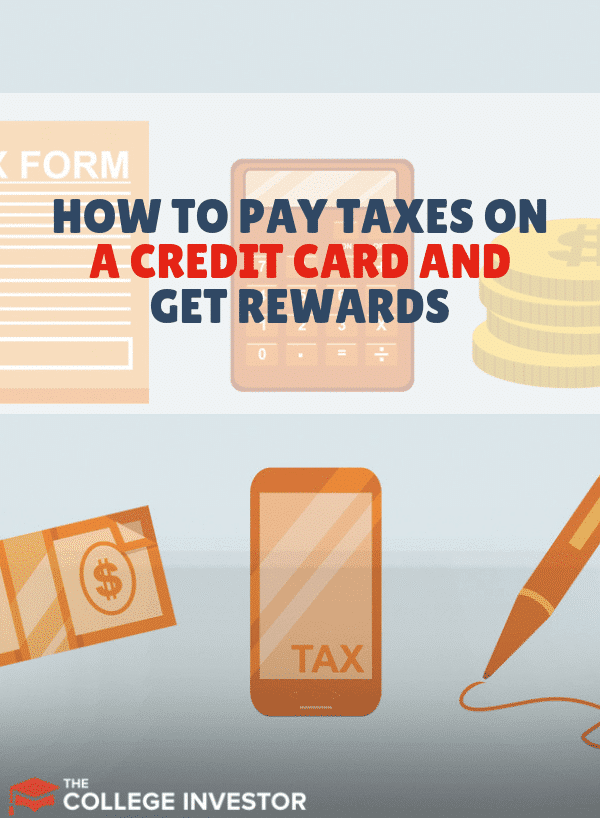 How to Pay Taxes on a Credit Card and Get Rewards
