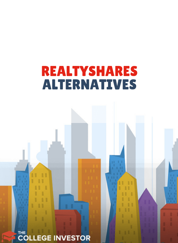 RealtyShares Alternatives – Other Places To Invest In Real Estate