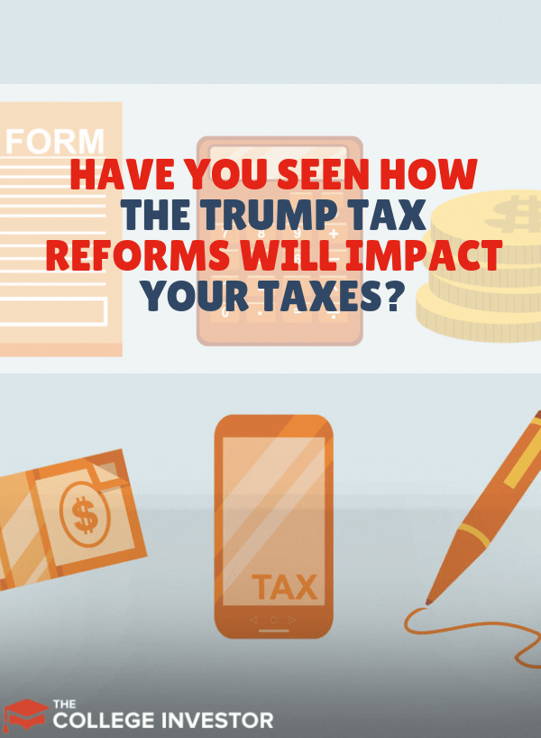 Have You Seen How The Trump Tax Reform Will Impact Your Taxes Yet?