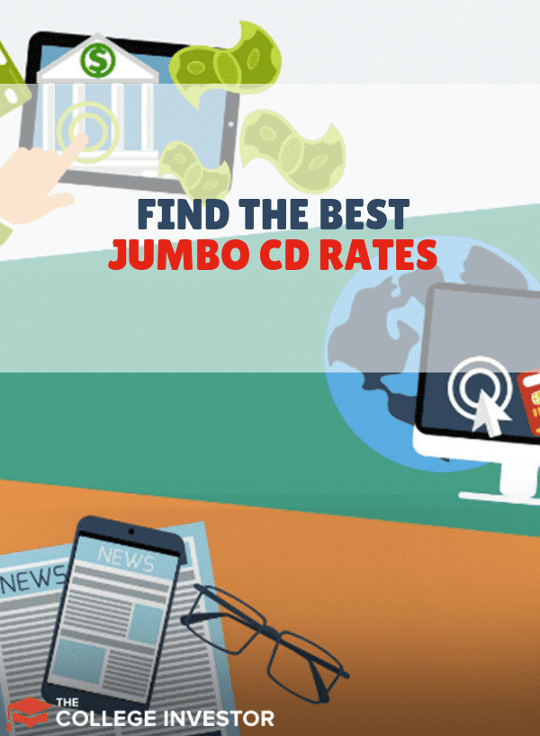 A jumbo CD is typically a CD that is over $100,000. At that level, it's essential to find the best jumbo CD rates.