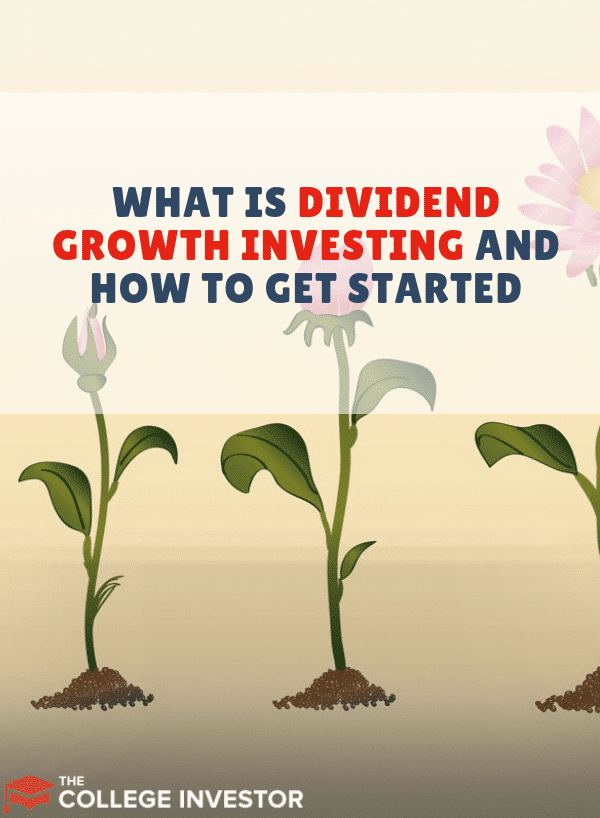 What Is Dividend Growth Investing And How to Get Started