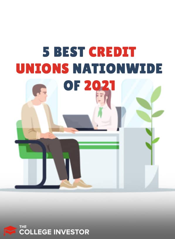 5 Best Credit Unions Nationwide of 2021
