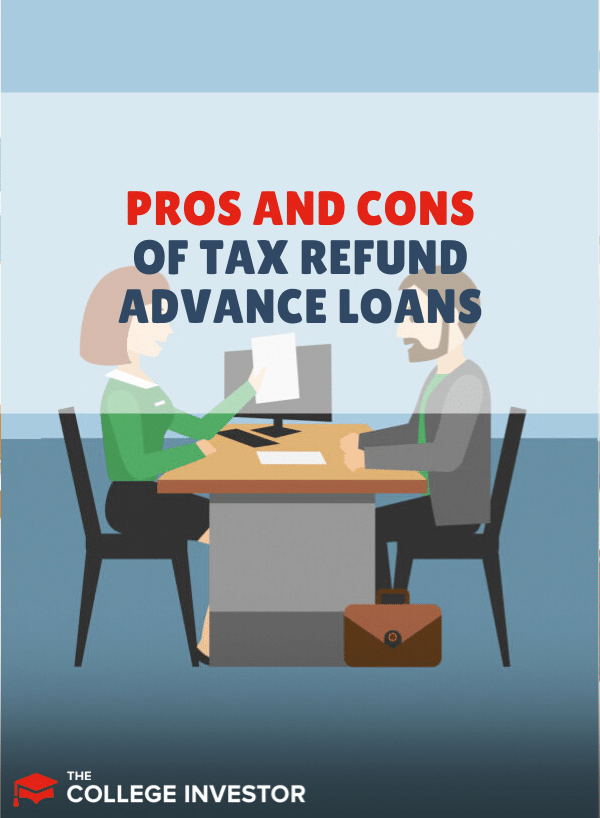 Here Are the Pros and Cons of Tax Refund Advance Loans