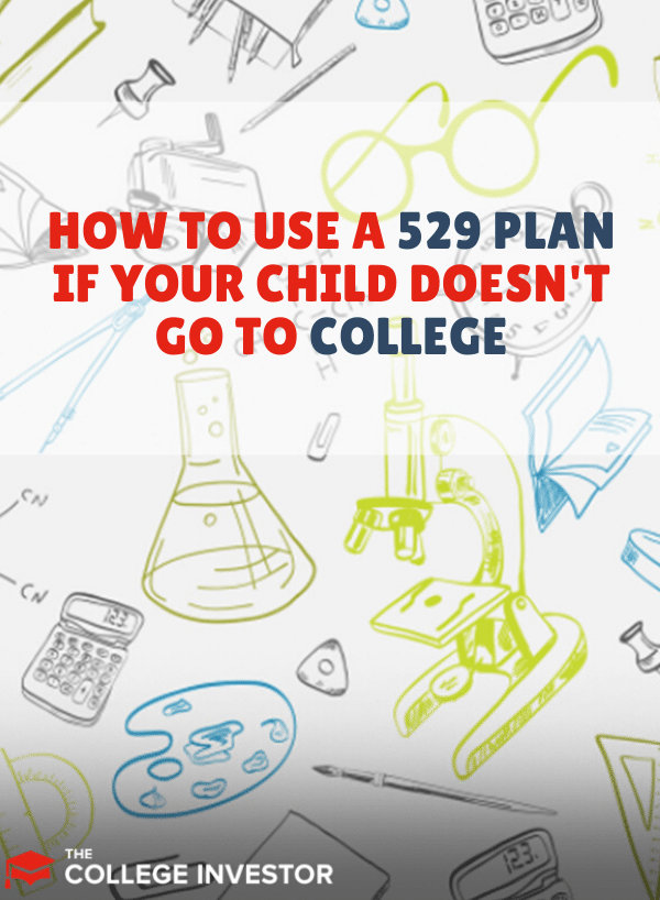 avoid the 529 plan withdrawal penalty if your child doesn't go to college