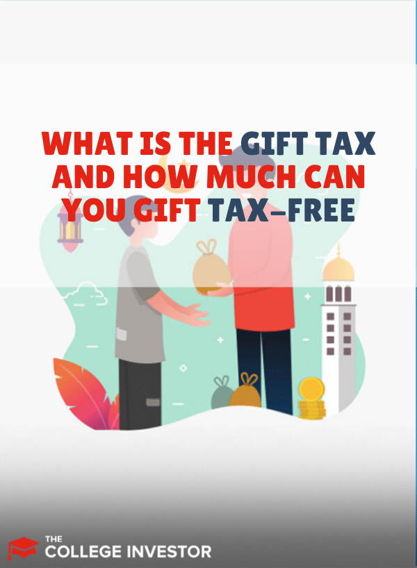 What Is The Gift Tax And How Much Can You Gift Tax-Free?