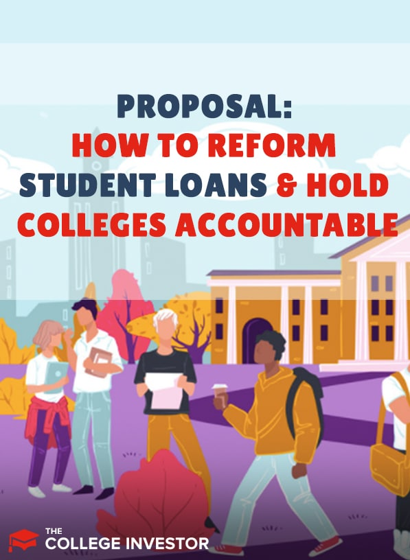 Proposal: How To Reform Student Loans And Hold Colleges Accountable