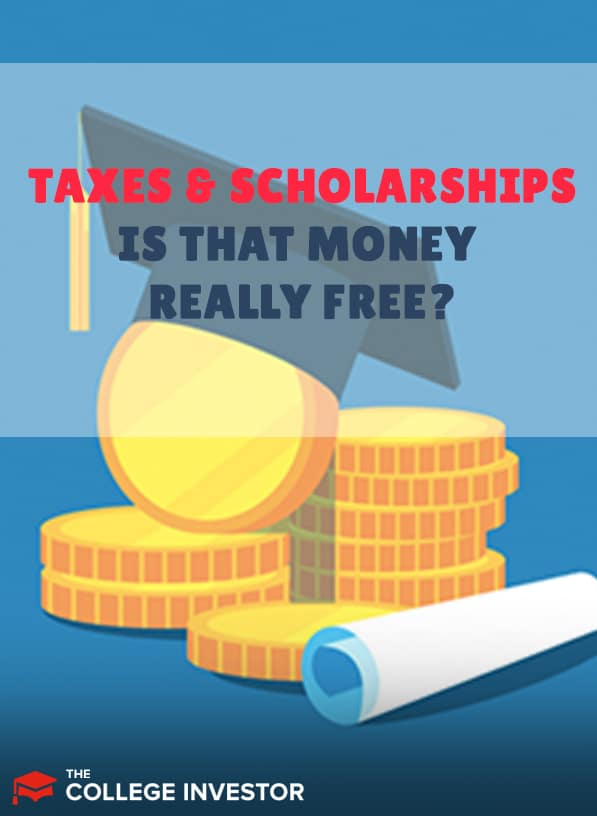 Taxable Scholarships: Is That Money Really Free?