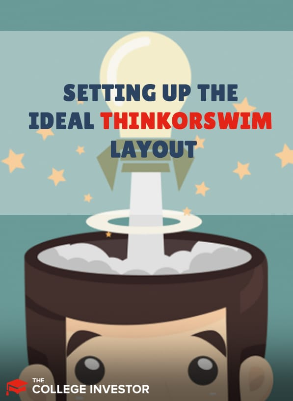 Setting Up ThinkorSwim: How To Build The Ideal Layout